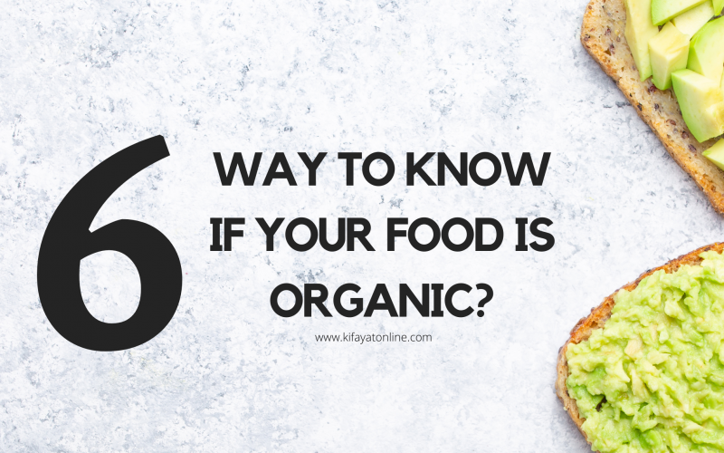 6 Ways to know if your food is Organic?